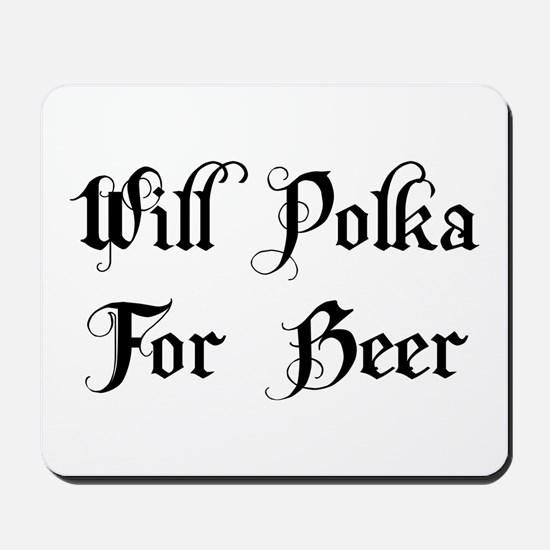 Will Polka For Beer Mousepad