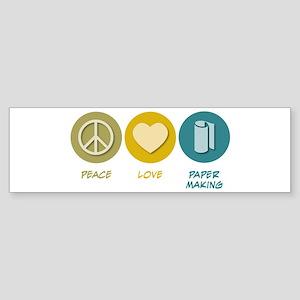 Peace Love Paper Making Bumper Sticker
