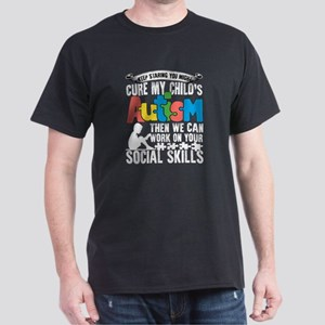 You Might Cure My Child's Autism T Shirt T-Shirt