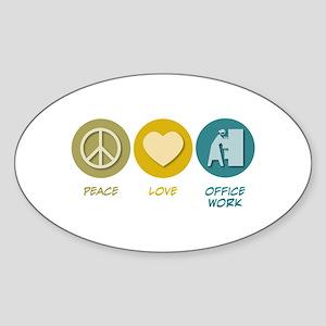 Peace Love Office Work Oval Sticker