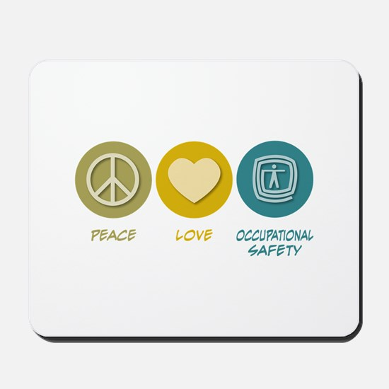 Peace Love Occupational Safety Mousepad
