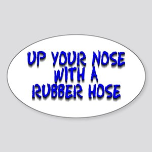 Up Your Nose With a Rubber... Oval Sticker