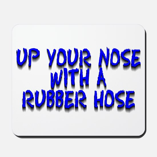 Up Your Nose With a Rubber... Mousepad