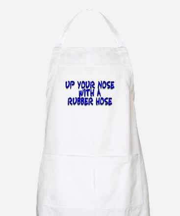 Up Your Nose With a Rubber... BBQ Apron
