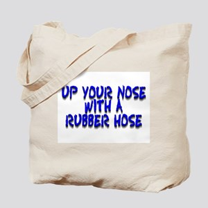 Up Your Nose With a Rubber... Tote Bag