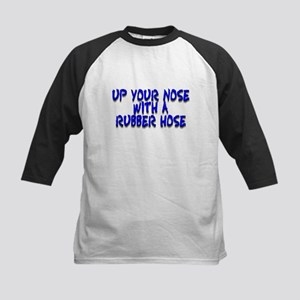 Up Your Nose With a Rubber... Kids Baseball Jersey