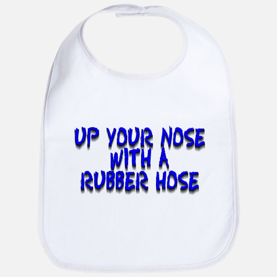 Up Your Nose With a Rubber... Bib
