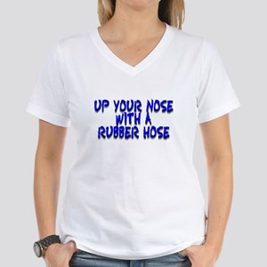 Up Your Nose With a Rubber... Women's V-Neck T-Shi