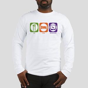 Eat Sleep Ultrasounds Long Sleeve T-Shirt