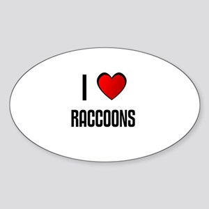 I LOVE RACCOONS Oval Sticker