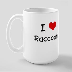 I LOVE RACCOONS Large Mug