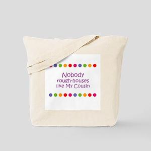 Nobody rough-houses like My C Tote Bag
