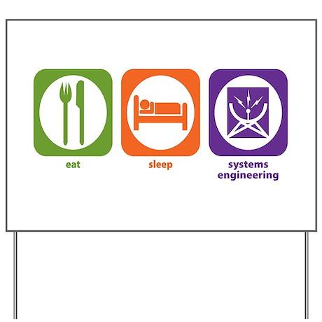 Eat Sleep Systems Engineering Yard Sign