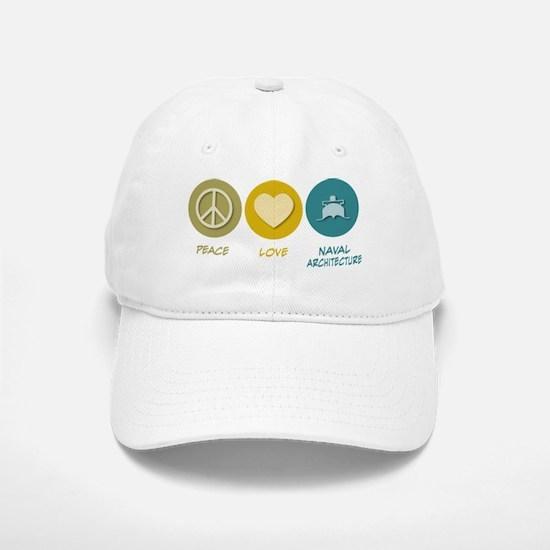 Peace Love Naval Architecture Baseball Baseball Cap