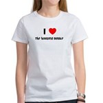 I LOVE THE HOUSING BUBBLE Women's T-Shirt