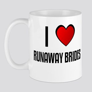 I LOVE RUNAWAY BRIDES Mug
