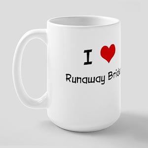 I LOVE RUNAWAY BRIDES Large Mug