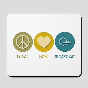 Peace Love Meteorology Mousepad