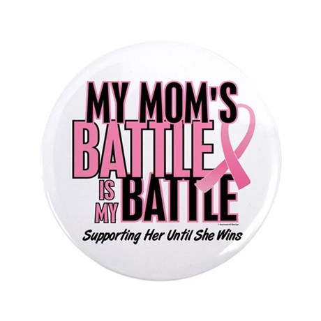 "My Battle 1 (Mom BC) 3.5"" Button"