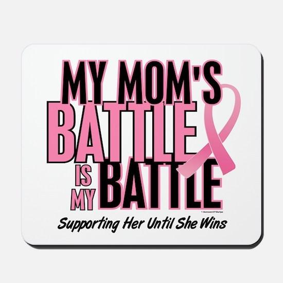 My Battle 1 (Mom BC) Mousepad