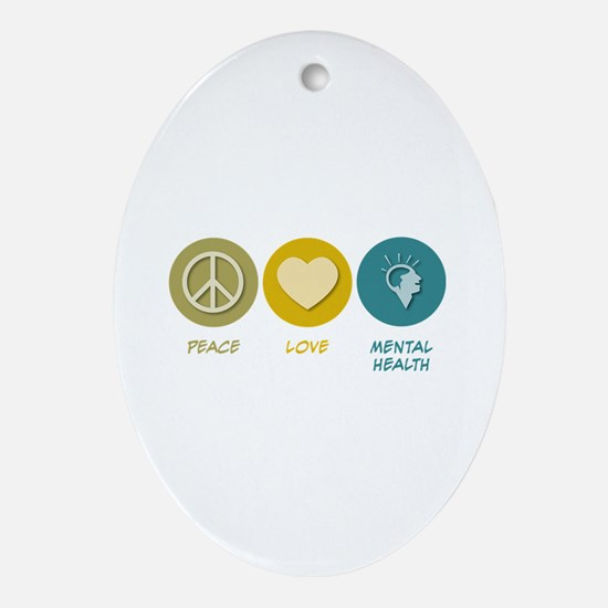 Peace Love Mental Health Oval Ornament