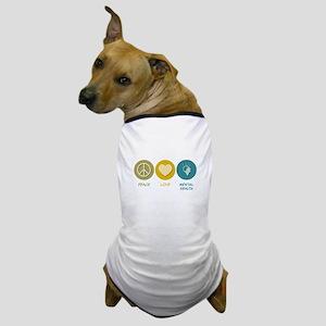 Peace Love Mental Health Dog T-Shirt