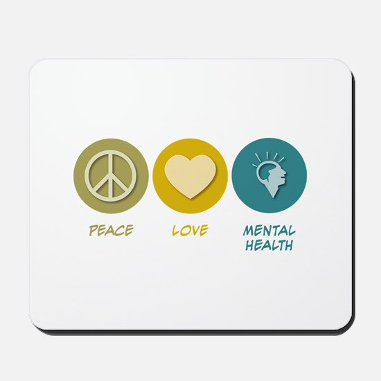 Peace Love Mental Health Mousepad