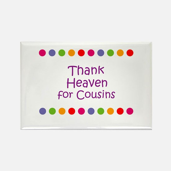 Thank Heaven for Cousins Rectangle Magnet