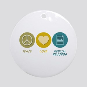 Peace Love Medical Records Ornament (Round)