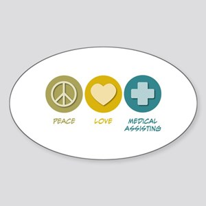 Peace Love Medical Assisting Oval Sticker
