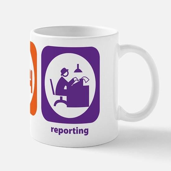 Eat Sleep Reporting Mug