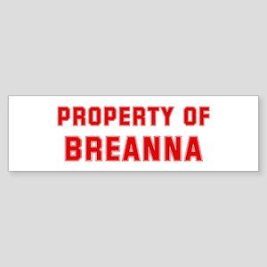 Property of BREANNA Bumper Sticker