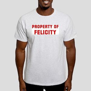 Property of FELICITY Light T-Shirt