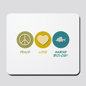 Peace Love Marine Biology Mousepad