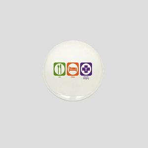 Eat Sleep Plastic Surgery Mini Button