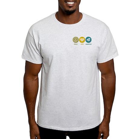 Peace Love Linguistics Light T-Shirt