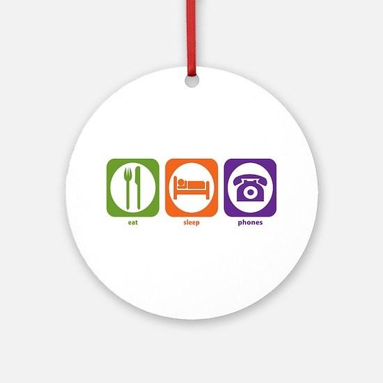 Eat Sleep Phones Ornament (Round)