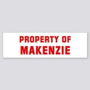 Property of MAKENZIE Bumper Sticker