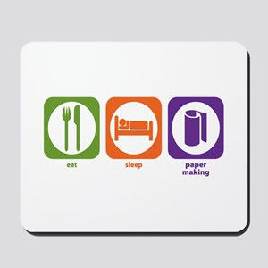 Eat Sleep Paper Making Mousepad
