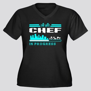 The Best Chef In Progress Plus Size T-Shirt