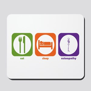 Eat Sleep Osteopathy Mousepad