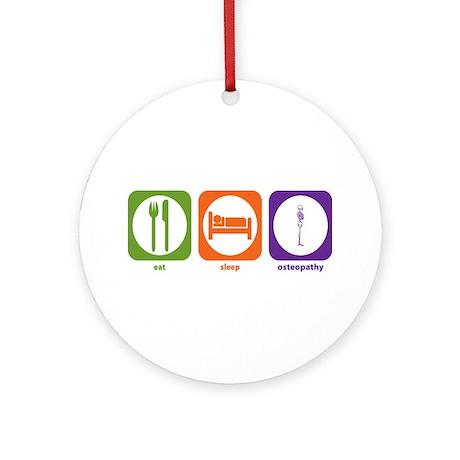 Eat Sleep Osteopathy Ornament (Round)