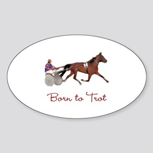 Born to Trot Oval Sticker