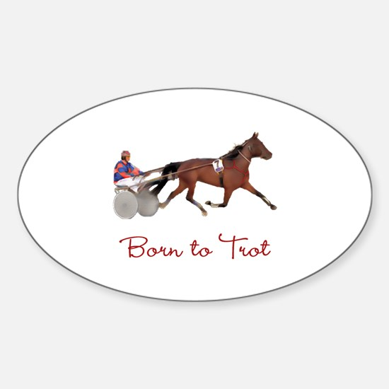 Born to Trot Oval Decal