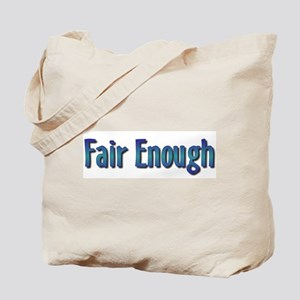 Fair Enough Tote Bag
