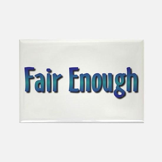 Fair Enough Rectangle Magnet