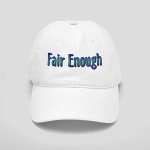 Fair Enough Cap