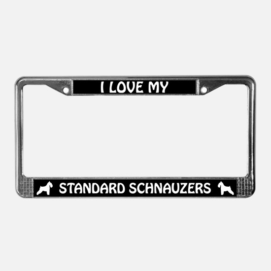 I Love My Standard Schnauzers License Plate Frame