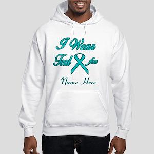I Wear Teal for ... Sweatshirt