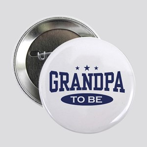 "Grandpa To Be 2.25"" Button"